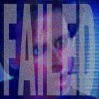 FAILED Failed album cover