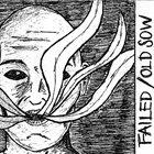 FAILED Failed / Old Sow album cover