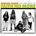 FAITH NO MORE Midlife Crisis: The Very Best Of Faith No More album cover
