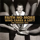 FAITH NO MORE Who Cares A Lot? The Greatest Hits album cover