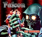 FALCON Die Wontcha album cover