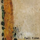 FALL TIME. Fall Time album cover
