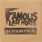 FAMOUS LAST WORDS In Your Face album cover