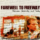 FAREWELL TO FREEWAY Between Yesterday and Today album cover