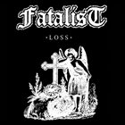FATALIST (CA) Loss album cover