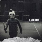 FATHOMS Cold Youth album cover