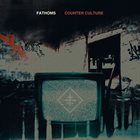 FATHOMS Counter Culture album cover
