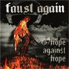FAUST AGAIN Hope Against Hope album cover