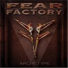 FEAR FACTORY Archetype album cover