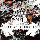 FEAR MY THOUGHTS Smell Sweet Smell album cover