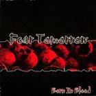 FEAR TOMORROW Born In Blood album cover