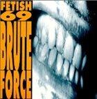 FETISH 69 Brute Force album cover