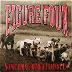 FIGURE FOUR No Weapon Formed Against Us album cover