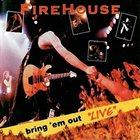 FIREHOUSE Bring 'em Out 'Live' album cover