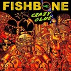FISHBONE Crazy Glue album cover