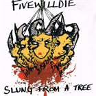 FIVE WILL DIE Slung From A Tree album cover