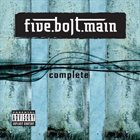 FIVE.BOLT.MAIN Complete album cover