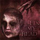 FIX MY HEAD Fix My Head album cover