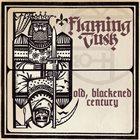 FLAMING TUSK Old, Blackened Century album cover