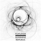 FLATLANDS Sunshine Republic / Flatlands album cover