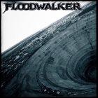 FLOODWALKER Floodwalker album cover