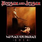 FLOTSAM AND JETSAM No Place for Disgrace 2014 album cover