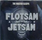 FLOTSAM AND JETSAM The Master Sleeps album cover