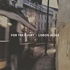 FOR THE GLORY Lisbon Blues album cover