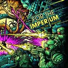 FOR THE IMPERIUM Hail The Monsters album cover