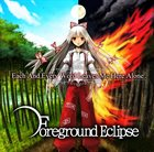 FOREGROUND ECLIPSE Each And Every Word Leaves Me Here Alone album cover