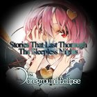 FOREGROUND ECLIPSE Stories That Last Through The Sleepless Nights album cover