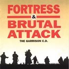 FORTRESS The Garrison C.D. (with Brutal Attack) album cover