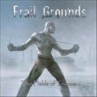 FRAIL GROUNDS The Fields of Trauma album cover