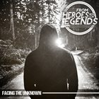 FROM HEROES TO LEGENDS Facing The Unknown album cover