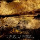 FROM OCEANS TO AUTUMN Fire On The Horizon - From Oceans To Autumn album cover