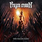 FROZEN CROWN The Fallen King album cover