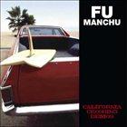 FU MANCHU California Crossing Demos album cover