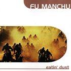 FU MANCHU Eatin' Dust album cover