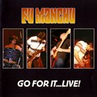 FU MANCHU Go For It... Live! album cover