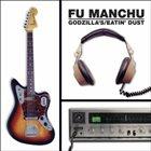 FU MANCHU (Godzilla's) Eatin Dust album cover