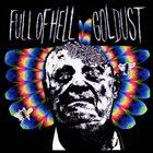 FULL OF HELL Full Of Hell / Goldust album cover