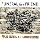 FUNERAL FOR A FRIEND Final Hours At Hammersmith album cover