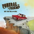 FUNERAL FOR A FRIEND See You All In Hell album cover