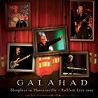 GALAHAD Sleepless In Phoenixville - Rosfest Live 2007 album cover