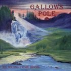 GALLOWS POLE We Wanna Come Home album cover
