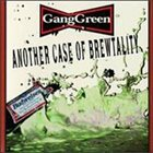 GANG GREEN Another Case of Brewtality album cover