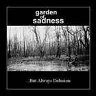 GARDEN OF SADNESS ... But Always Delusion album cover