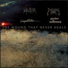 GARDEN OF SADNESS The Wound That Never Heals album cover