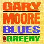 GARY MOORE Blues For Greeny album cover