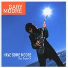 GARY MOORE Have Some Moore: The Best Of album cover